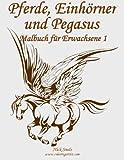 Pferde, Einhörner und Pegasus Malbuch für Erwachsene 1