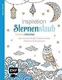 Inspiration Sternenstaub: 50 Ausmalmotive für mehr Entspannung und Achtsamkeit (Farbe rein - Stress raus)