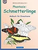 BROCKHAUSEN Malbuch Bd. 3 - Phantasie: Schmetterlinge: Malbuch für Erwachsene