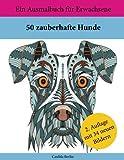 50 zauberhafte Hunde: Ein Ausmalbuch für Erwachsene