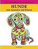HUNDE - zum Ausmalen und Relaxen: Malbuch für Erwachsene, Band 2