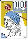 1000x Punkt zu Punkt - Berühmte Meisterwerke: 20 Gemälde ganz einfach selber zeichnen