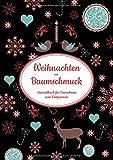 Weihnachten - Baumschmuck: Ausmalbuch für Erwachsene zum Entspannen: Malbuch mit Christbaumschmuck und Weihnachtsdekoration für Freizeit & Hobby: Malen & Zeichnen zum Entspannung und Meditation