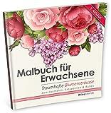 Malbuch für Erwachsene: Traumhafte Blumensträusse zum Ausmalen, Entspannen & Ruhen (Bouquet)