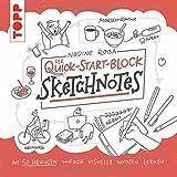 Sketchnotes. Der Quick-Start-Block: Mit 50 Übungen ganz einfach visuelle Notizen zeichnen