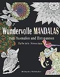 Wundervolle Mandalas zum Ausmalen und Entspannen: Malbuch für Erwachsene im Din A4 Format 25 Mandalas einseitig bedruckt