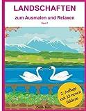 LANDSCHAFTEN - zum Ausmalen und Relaxen: Malbuch für Erwachsene