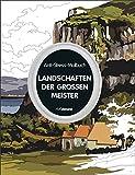 Anti-Stress-Malbuch: Landschaften der großen Meister