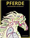 PFERDE - zum Ausmalen und Relaxen: Malbuch für Erwachsene