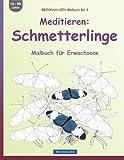 BROCKHAUSEN Malbuch Bd. 4 - Meditieren: Schmetterlinge: Malbuch für Erwachsene