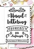 Handlettering Übungsheft für Anfänger - 35 schöne Alphabete und 1.000 Schmuckelemente: Ein Buch mit unzähligen Vorlagen zum Lernen der Grundlagen