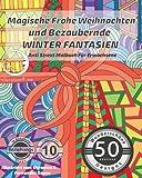 ANTI STRESS Malbuch für Erwachsene: Magische Frohe Weihnachten und Bezaubernde Winter Fantasien (Mandalas für Männer und Frauen - Ausmalbuch zur Entspannung, Achtsamkeit und Meditation)