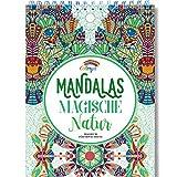 Mandalas Magische Natur - Malbuch für Erwachsene mit Anti Stress Wirkung: Das Colorya-Ausmalbuch mit Mandalas für Erwachsene - mit Spiralbindung auf A4 Künstlerpapier, ohne Durchdrücken
