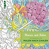 Entspannen mit Malen nach Zahlen - Blumen und Natur