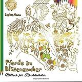 Pferde im Blütenzauber: Malbuch für Pferdeliebhaber