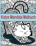 Katze Mandala Malbuch: Katze Mandala Malbuch ist ein lustiges Buch fur alle Altersgruppen  - Erwachsene und Kinder gleichermaben konnen sich ... Farbmarkierungen oder Farbstifte verhindern