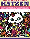 Tiermandala-Malbuch Katzen - Das grosse Katzen-Mandala-Malbuch fuer Erwachsene - Tierisch coole Katzenmandalas - Malbuch zum Ausmalen: Mit ... (Entspannen mit Mandalas, Band 3)