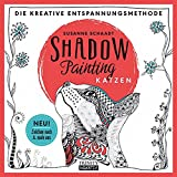Shadow Painting - Katzen: Die kreative Entspannungsmethode