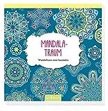 Mandala-Traum: Wunderbares zum Ausmalen (Malprodukte für Erwachsene)