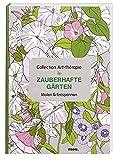 Collection Art-thérapie (Malbuch für Erwachsene): Zauberhafte Gärten: Malen & Entspannen