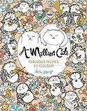 A Million Cats: Fabulous Felines to Colour (A Million Creatures to Colour)