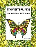 SCHMETTERLINGE - zum Ausmalen und Relaxen: Malbuch für Erwachsene