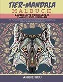 Tier-Mandala Malbuch Zauberhafte Tiermandalas Malbuch zum Ausmalen: Mit Mandalamalen zu Fokus, konzentrierter Entspannung, innerer Ruhe und Gelassenheit (Mit Mandalas entspannen, Band 3)
