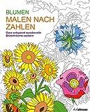 Malen und entspannen: Malen nach Zahlen - Blumen