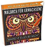 Malbuch für Erwachsene: Magische Eulen (NACHT EDITION - Stressabbau, Entspannung & Meditation)