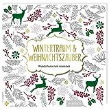 Wintertraum & Weihnachtszauber: Wunderbares zum Ausmalen (Malprodukte für Erwachsene)