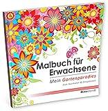 Malbuch für Erwachsene: Mein Gartenparadies zum Ausmalen & Entspannen