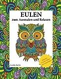 Eulen - zum Ausmalen und Relaxen: Malbuch für Erwachsene