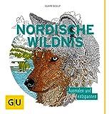 Nordische Wildnis: Ausmalen und entspannen (GU Kreativ Spezial)