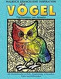 Malbuch Erwachsene Inspiration Voegel - Vogelmandalas zum Ausmalen: Mit Mandalamalen zu Ruhe, Entspannung, Achtsamkeit, Fokus und Gelassenheit (Entspannen mit Mandalas, Band 6)