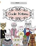 Ausmalbuch für Erwachsene: Coole Katzen (Wirklich COOLES Ausmalbücher)
