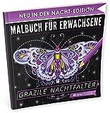 Malbuch für Erwachsene: Grazile Nachtfalter (NACHT EDITION - Stressabbau, Entspannung & Meditation)