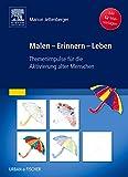 Malen - Erinnern - Leben: Themenimpulse für die Aktivierung alter Menschen: Themenimpulse fr die Aktivierung alter Menschen
