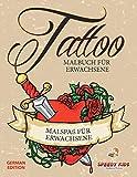Tattoo-Malbuch für Erwachsene - Malspaß für Erwachsene