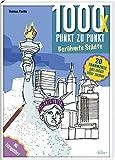 1000x Punkt zu Punkt - Berühmte Städte: 20 Traumziele ganz einfach selber zeichnen