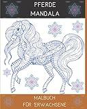 Pferde Mandala Malbuch für Erwachsene: Die Kunst der Mandala Stress relieving Pferde Muster für Erwachsene Entspannung l Ein Malbuch mit den schönsten ... Schöne Mandalas für die Seele entworfen