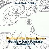 Malbuch für Erwachsene - Gothic - Dark Fantasy - Halloween 5