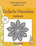 Einfache Mandalas Malbuch: 24 Malvorlagen (Jeder kann malen Malbuch, Band 20)