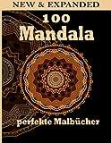 100 Mandala perfekte Malbücher: Einzigartige Mandala-Designs und stressabbauende Muster zur Entspannung für Erwachsene, Meditation und Glück (Großartige Mandalas)
