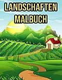 Landschaften Malbuch: für Erwachsene und Kinder   mit Bauernhof, Natur, Berge und Mehr!