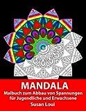 Mandala: Malbuch zum Abbau von Spannungen für Jugendliche und Erwachsene
