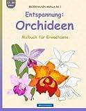 BROCKHAUSEN Malbuch Bd. 1 - Entspannung: Orchideen: Malbuch für Erwachsene
