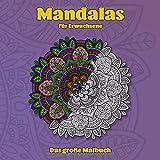 Mandalas für Erwachsene - Das große Malbuch: 100 Seiten - 50 einzigartige Mandalas - verschiedene Schwierigkeiten - zum meditieren, entspannen und ... - ausmalen, ausschneide und verschenken