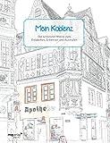 Mein Koblenz: Die schönsten Motive zum Entdecken, Erkennen und Ausmalen