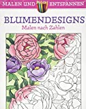 Malen und entspannen: Malen nach Zahlen - Blumendesigns