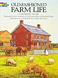 Old-Fashioned Farm Life Coloring Book: Nineteenth Century Activities on the Firestone Farm at Greenfield Village (Dover History Coloring Book)